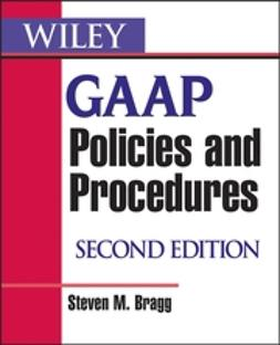Bragg, Steven M. - Wiley GAAP Policies and Procedures, ebook
