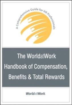 UNKNOWN - The WorldatWork Handbook of Compensation, Benefits & Total Rewards: A Comprehensive Guide for HR Professionals, ebook