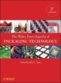Yam, Kit L. - The Wiley Encyclopedia of Packaging Technology, e-bok