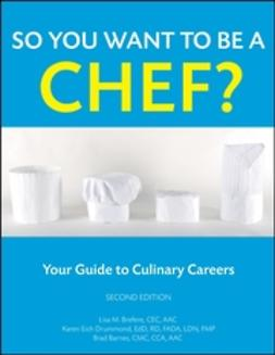 Barnes, Brad - So You Want to Be a Chef: Your Guide to Culinary Careers, e-kirja