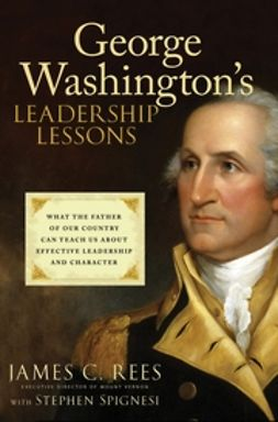 Rees, James - George Washington's Leadership Lessons: What the Father of Our Country Can Teach Us About Effective Leadership and Character, ebook
