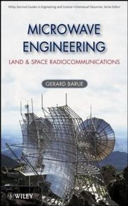 Barué, Gérard - Microwave Engineering: Land & Space Radiocommunications, ebook