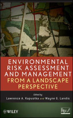 Kapustka, Lawrence A. - Environmental Risk Assessment and Management from a Landscape Perspective, e-bok
