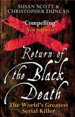 Duncan, Christopher - Return of the Black Death: The World's Greatest Serial Killer, ebook