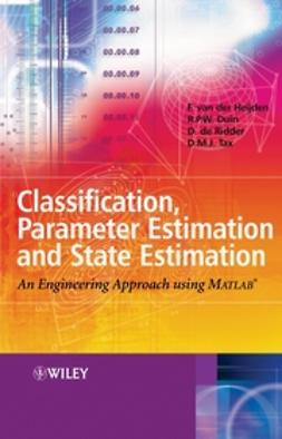 Duin, Robert - Classification, Parameter Estimation and State Estimation: An Engineering Approach Using MATLAB, ebook