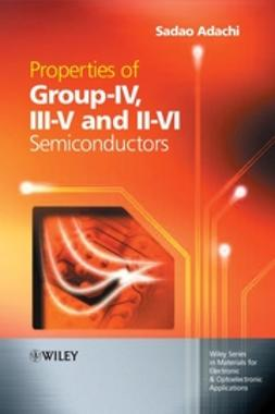Adachi, Sadao - Properties of Group-IV, III-V and II-VI Semiconductors, ebook