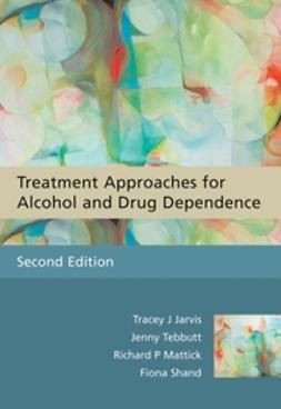 Heather, Nick - Treatment Approaches for Alcohol and Drug Dependence: An Introductory Guide, ebook