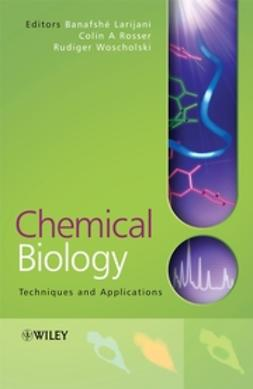 Larijani, Banafshe - Chemical Biology: Techniques and Applications, ebook