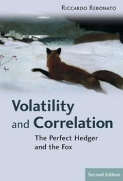Rebonato, Riccardo - Volatility and Correlation: The Perfect Hedger and the Fox, ebook
