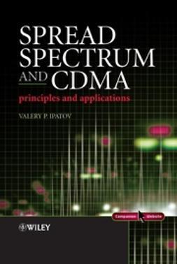 Ipatov, Valeri P. - Spread Spectrum and CDMA: Principles and Applications, e-bok