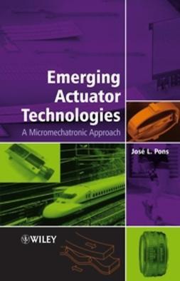 Pons, José L. - Emerging Actuator Technologies: A Micromechatronic Approach, ebook
