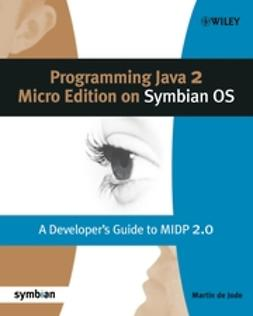 Jode, Martin de - Programming Java 2 Micro Edition for Symbian OS: A developer's guide to MIDP 2.0, ebook