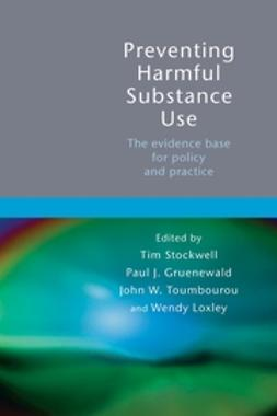 Gruenewald, Paul - Preventing Harmful Substance Use: The evidence base for policy and practice, ebook