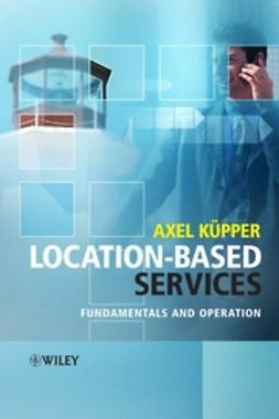 Küpper, Axel - Location-Based Services : Fundamentals and Operation, ebook