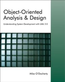O'Docherty, Mike - Object-Oriented Analysis and Design: Understanding System Development with UML 2.0, ebook