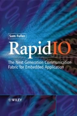 Fuller, Sam - RapidIO: The Embedded System Interconnect, ebook