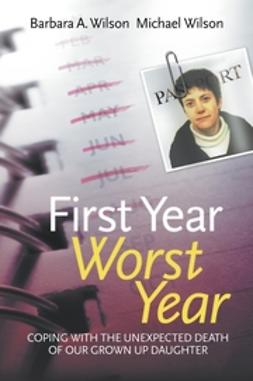 First year worst year coping with the unexpected death of our first year worst year coping with the unexpected death of our grown up daughter fandeluxe Ebook collections