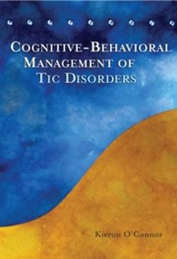 O'Connor, Kieron - Cognitive-Behavioral Management of Tic Disorders, ebook