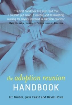 Feast, Julia - The Adoption Reunion Handbook, e-bok