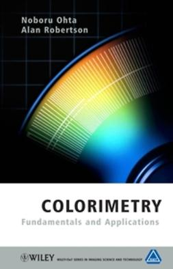 Ohta, Noboru - Colorimetry: Fundamentals and Applications, ebook