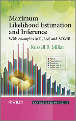 Millar, Russell B. - Maximum Likelihood Estimation and Inference: With Examples in R, SAS and ADMB, e-kirja