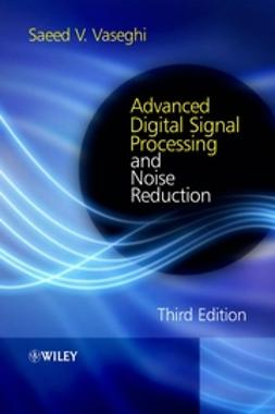 Vaseghi, Saeed V. - Advanced Digital Signal Processing and Noise Reduction, e-kirja