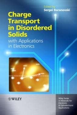 Baranovski, Sergei - Charge Transport in Disordered Solids with Applications in Electronics, ebook