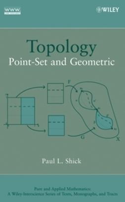 Shick, Paul L. - Topology: Point-Set and Geometric, e-kirja