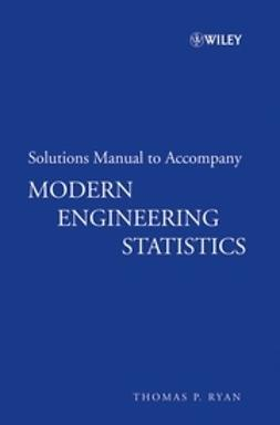 Ryan, Thomas P. - Solutions Manual to accompany Modern Engineering Statistics, ebook