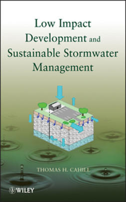 Cahill, Thomas H. - Low Impact Development and Sustainable Stormwater Management, ebook