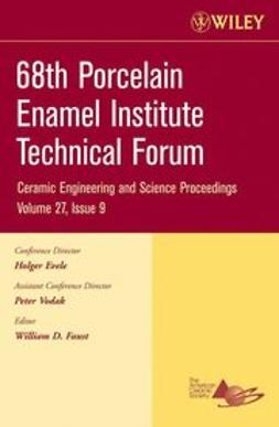 Faust, William D. - 68th Porcelain Enamel Institute Technical Forum: A collection of papers presented at the 68th Porcelain Enamel Institute Technical Forum, May 15-18, 2006, Nashville, Tennessee, ebook