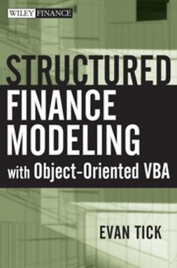 Tick, Evan - Structured Finance Modeling with Object-Oriented VBA, ebook