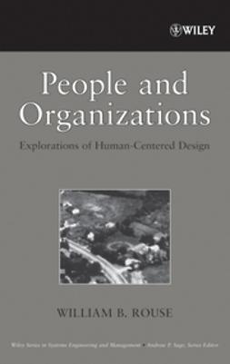 Rouse, William B. - People and Organizations: Explorations of Human-Centered Design, ebook