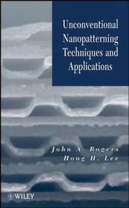 Rogers, John A. - Unconventional Nanopatterning Techniques and Applications, ebook