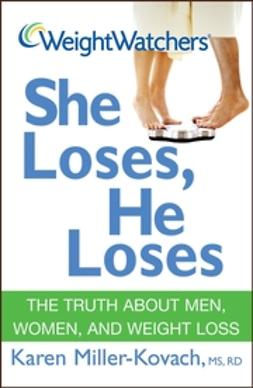 Miller-Kovach, Karen - Weight Watchers She Loses, He Loses: The Truth about Men, Women, and Weight Loss, ebook