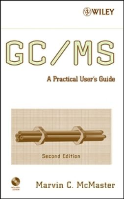 McMaster, Marvin - GC/MS: A Practical User's Guide, ebook