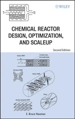 Nauman, E. Bruce - Chemical Reactor Design, Optimization, and Scaleup, e-bok