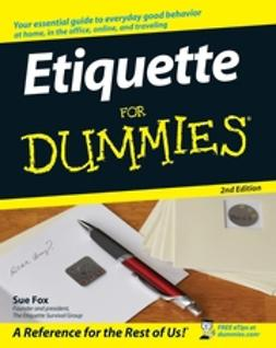 Fox, Sue - Etiquette For Dummies, ebook