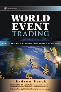 Busch, Andrew - World Event Trading: How to Analyze and Profit from Today's Headlines, ebook