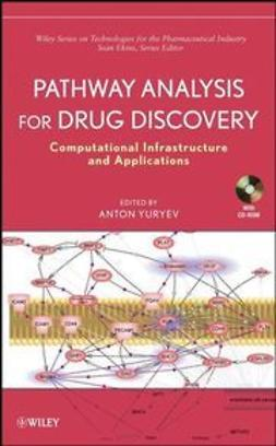 Yuryev, Anton - Pathway Analysis for Drug Discovery: Computational Infrastructure and Applications, e-kirja