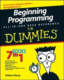 Wang, Wallace - Beginning Programming All-In-One Desk Reference For Dummies<sup>&#174;</sup>, ebook