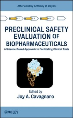 Cavagnaro, Joy A. - Preclinical Safety Evaluation of Biopharmaceuticals: A Science-Based Approach to Facilitating Clinical Trials, e-bok