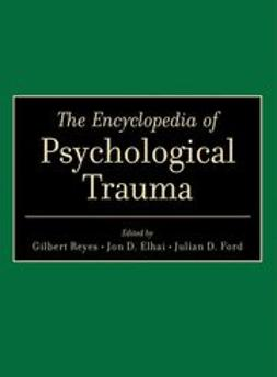 Reyes, Gilbert - The Encyclopedia of Psychological Trauma, e-bok