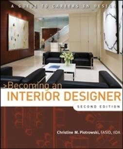 Piotrowski, Christine M. - Becoming an Interior Designer: A Guide to Careers in Design, ebook