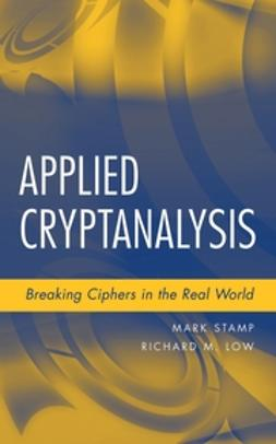 Low, Richard M. - Applied Cryptanalysis: Breaking Ciphers in the Real World, ebook