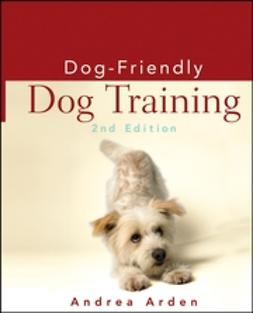 Arden, Andrea - Dog-Friendly Dog Training, ebook