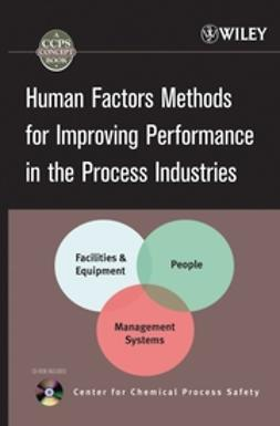 Crowl, Daniel A. - Human Factors Methods for Improving Performance in the Process Industries, ebook