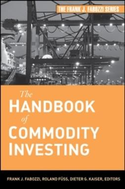 Fabozzi, Frank J. - The Handbook of Commodity Investing, ebook