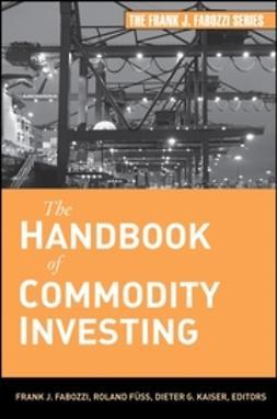 Fabozzi, Frank J. - The Handbook of Commodity Investing, ebook
