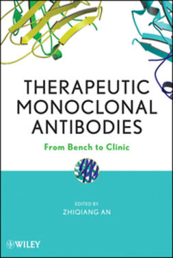 An, Zhiqiang - Therapeutic Monoclonal Antibodies: From Bench to Clinic, e-kirja